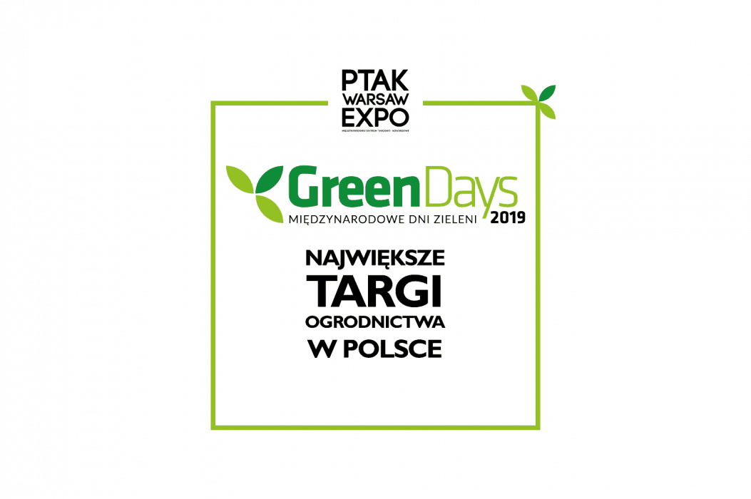Green Days Targi Ogrodnictwa i Architektury Krajobrazu 2019